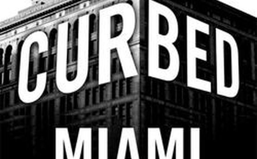 Introducing: Curbed Miami